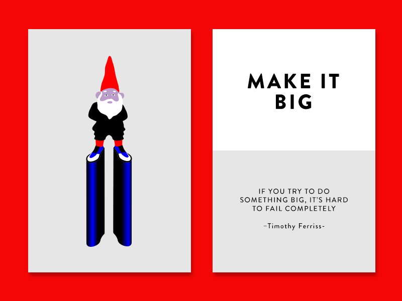 Make it Big high heels timothy ferriss creativity technique platforms gnome fashion cards creativity quote inspiration