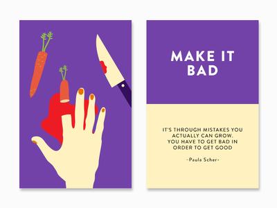 Make it Bad