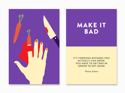 Make it Bad color paula scher cards carrot knife hand creativity quote inspiration