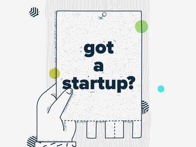 got a startup?