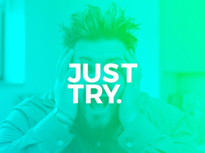 Just Try.