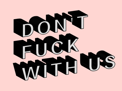 Don't Do It! graphic culture tattoo simple dont fuck with us pink type branding design