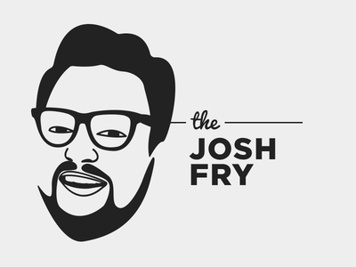 The many faces of Josh Fry