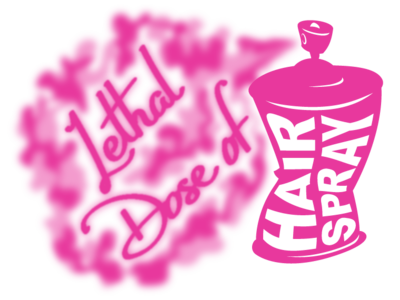 Lethal Dose of Hairspray vector typography spraycan logo illustration hairspray design calligraphy branding aribrush