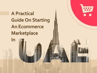 A Practical Guide on Starting an Ecommerce Marketplace in UAE