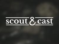 Scout & Cast