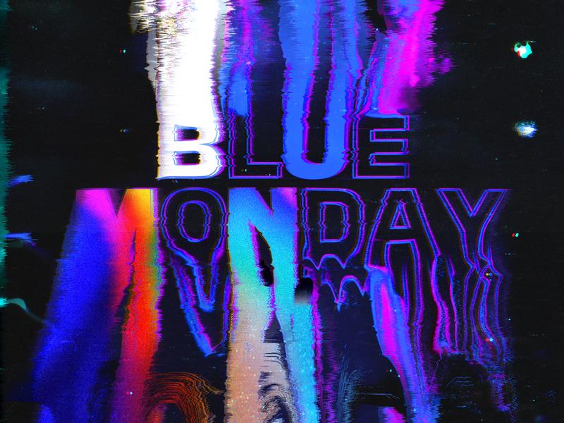 Blue Monday - Type Experiment.
