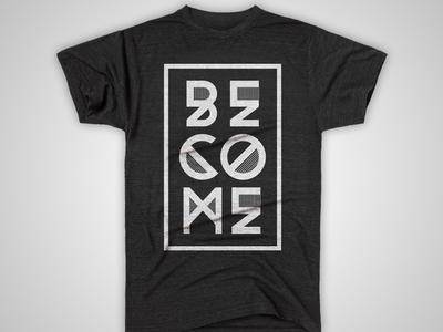 Become Shirt