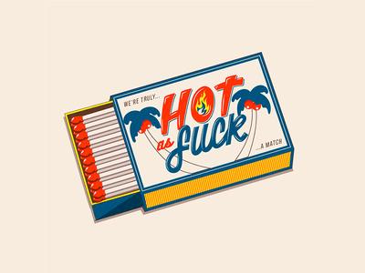 Hot as F*ck hot retro vintage match fire vector illustration