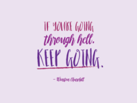 """If You're Going Through Hell, Keep Going."""