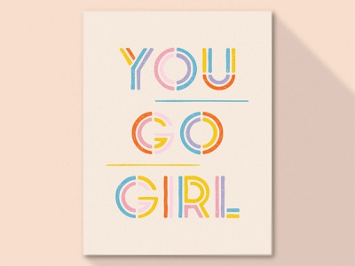 You Go Girl distressed posters colors girl vector poster design typography poster card postcard