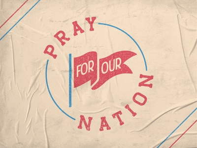 Pray for Our Nation united states anthem stars and stripes stars stripes texture grit america flag patriotic nation prayer pray