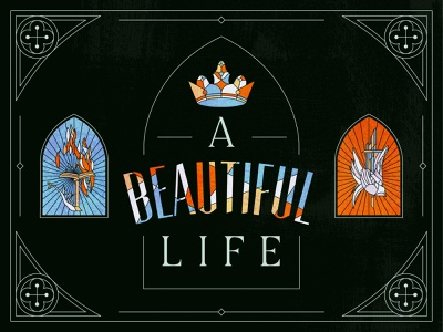 A Beautiful Life orthodox serif colors beautiful crown window pastor church sermon art sermon stained-glass stained glass