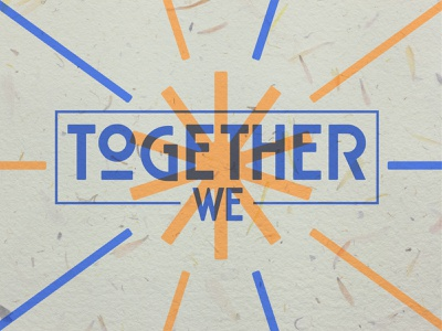 Together We blue unity sermon art typography paper texture church art church fun vector colors church branding covid branding together unite unified