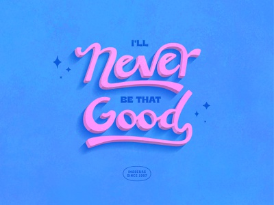 I'll Never Be That Good script illustration fun retro texture vector lettering typography