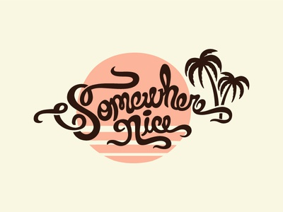 Somewhere Nice T-shirt t-shirt design script lettering sunset palm tree vacation
