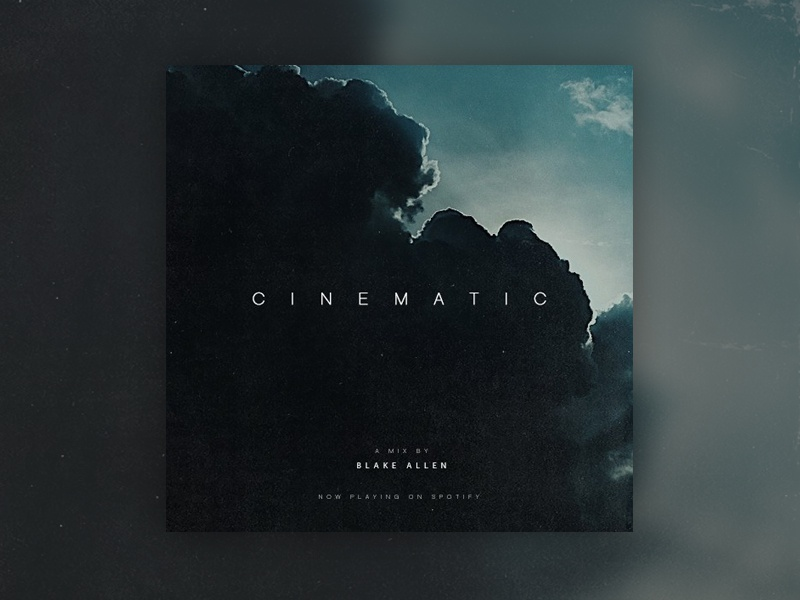 C I N E M A T I C vibe spotify playlist mix songs soundtrack movie cinematic