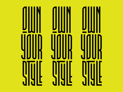 Own Your Style typedesign type lettering letters typeface typography branding minimal ratio vector industrial design crypto tech geometric technology
