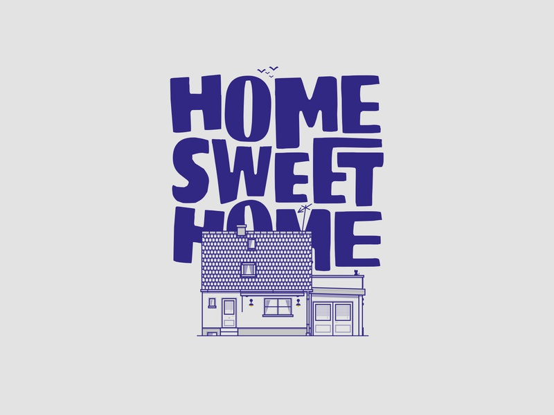 HOME SWEET HOME custom type lettering illustration typography