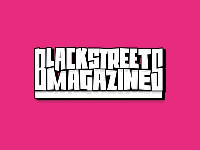BLACKSTREETS MAGAZINE branding logo type lettering custom type typography