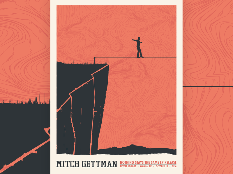 Nothing Stays The Same Poster mitch gettman gig posters ne omaha music textures edge cliff tightline walker rop tight-wire trippy patterns warm silkscreen screen print poster illustration gig poster
