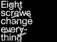 Eight Screws