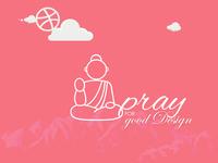 Pray for Good Design