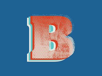 B Lettering dimensional design halftone fun stuff lettering typography