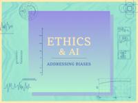 Ethics & AI, Addressing Biases