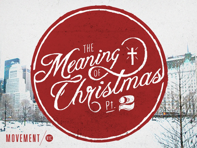 The Meaning of Christmas movementnyc lettering typography design