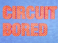 Circuit Bored