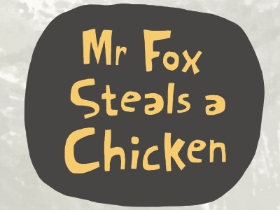 Mr.Fox Steals a Chicken