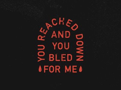Bled For Me