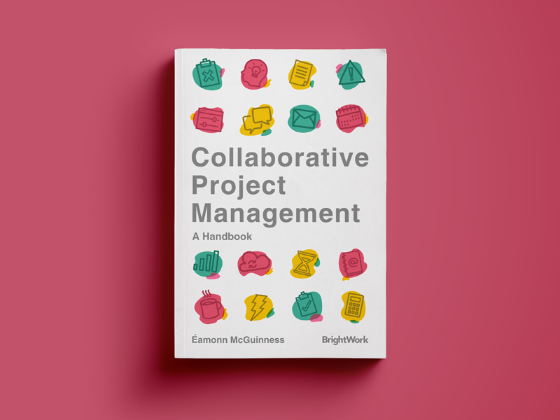 Collaborative Project Management Book Cover tips manager team work collaboration guide handbook brightwork management project collaborative cover