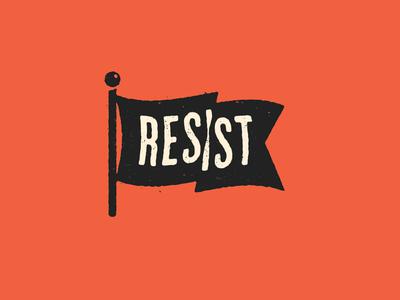 R E S I S T raise hell resistance flag