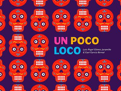 Un Poco Loco illustration skulls mexican music challenge design coco disney pixar bsds