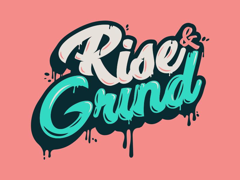 Rise & Grind neon cursive custom type drip script type