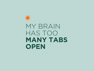My brain has too many tabs open internet in browser tabs smart saying website concept brain quotes design logo in love typography identity idea trend userinterface graphicdesign userexperience digitaldesign ux inspirational quote