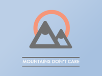 Mountains Don't Care