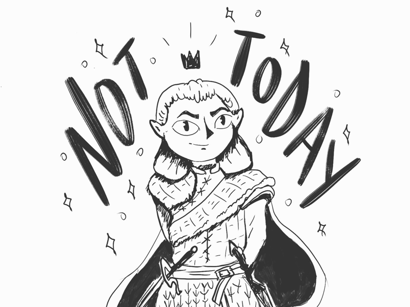 Not Today! girl ink lettering sketch arya game of thrones