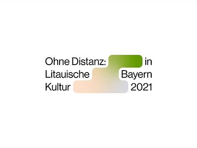 Ohne Distanz – Litauische Kultur in Bayern 2021 art event culture system design logo logotype branding