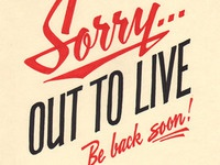 Sorry...Out To Live