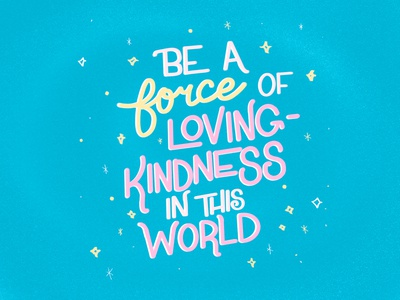 Force of Loving-Kindness humanity kindness loving hand lettering art procreatelettering hand lettering handlettering procreate illustration