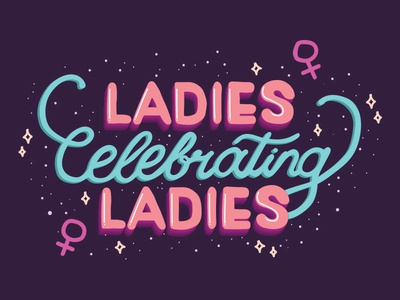 Ladies Celebrating Ladies international womens day ladies celebrating ladies womens history month celebrate girls woman rights power women galentines day leslie knope ladies hand lettering women women crush wednesday