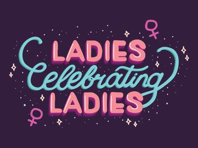 Ladies Celebrating Ladies