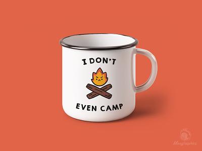 I Don't Even Camp cute simplistic witty funny kawaii branding inspiration vinyl badge camping coffemug vector design illustration