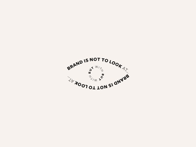 Brand is not to look at...but with typographic brand identity type art typegraphy eye look quote branding quote brand quote quote design brand inspiration brand studio brand design