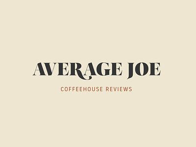 Average Joe Coffeehouse Reviews design typography branding logo