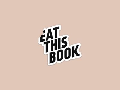 Eat This Book typesetting minimal logo flat design branding