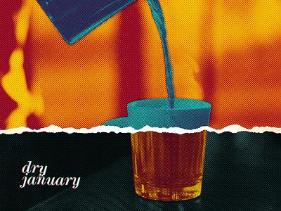 Dry January Collage illustration art typogaphy design collage art collage